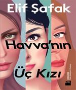 """""""Havva'nın Üç Kızı"""" Elif Şafak- DK"""