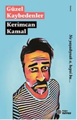 """""""Güzel Kaybedenler""""-Kerimcan Kamal-DN"""