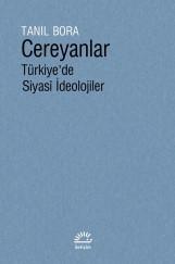 """""""Cereyanlar- Türkiye'de Siyasî İdeolojiler""""-Tanıl Bora-İletişim"""