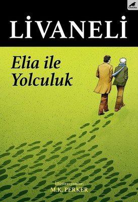 Elia İle Yolculuk -Zülfü Livaneli-Karakarga