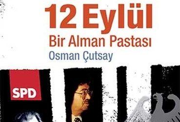 12 Eylül Bir Alman Pastası – Osman Çutsay – Yazılama